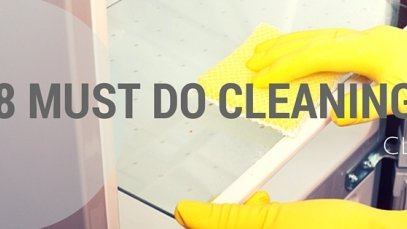 Top 8 must do cleaning chores when expecting guests